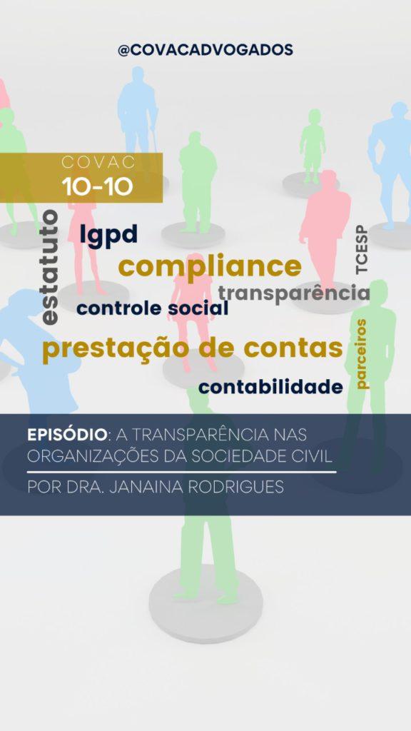 Covac 10-10 Episódio: A transparência nas organizações da sociedade civil por Dra. Janaína Rodrigues