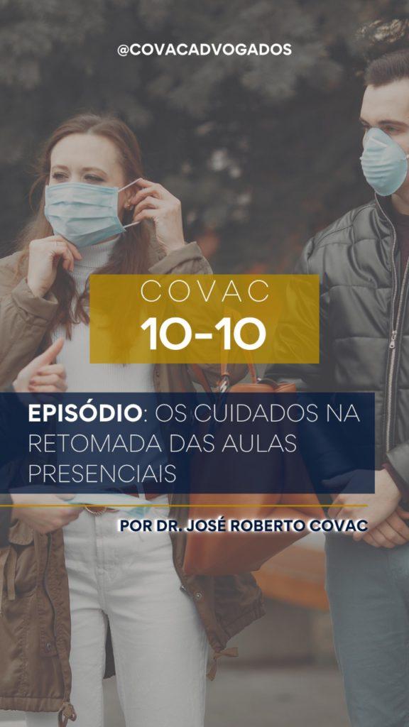 Covac 10-10 Episódio: Os cuidados na retomada das aulas presenciais por Dr. José Roberto Covac