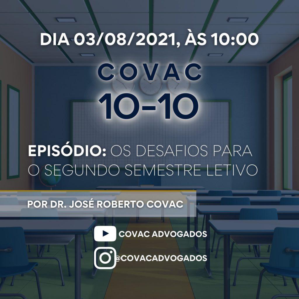 Covac 10-10 Episódio: Os desafios para o segundo semestre letivo por Dr. José Roberto Covac