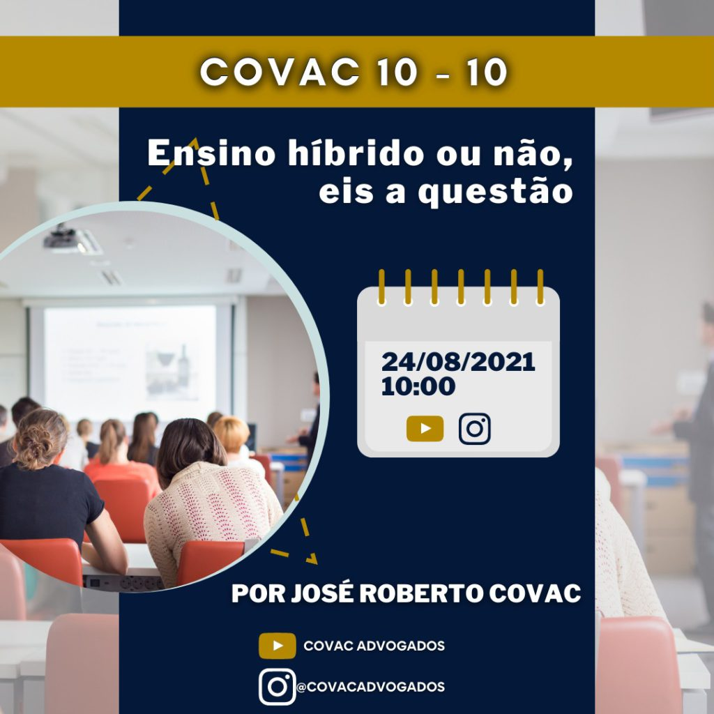 Covac 10-10 Episódio: Ensino híbrido ou não, eis a questão por Dr. José Roberto Covac
